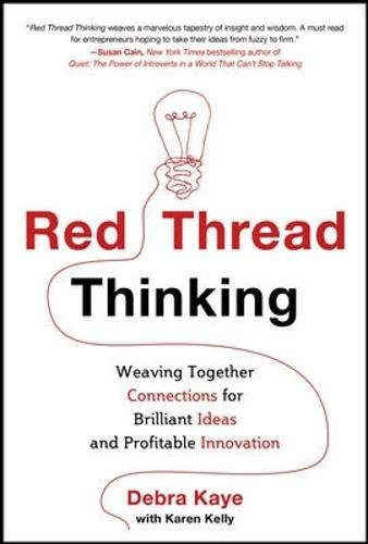 Read Online Red Thread Thinking: Weaving Together Connections for Brilliant Ideas and Profitable Innovation ebook