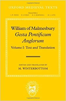 William of Malmesbury: Gesta Pontificum Anglorum, The History of the English Bishops: Volume I (Oxford Medieval Texts)
