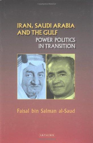 Iran, Saudi Arabia and the Gulf: Power Politics in Transition