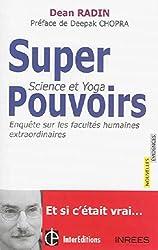 Superpouvoirs ? Science et Yoga : enquête sur les facultés extraordinaires de l'homme