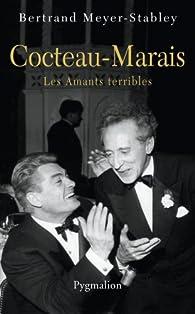 Cocteau-Marais. Les Amants Terribles par Bertrand Meyer-Stabley