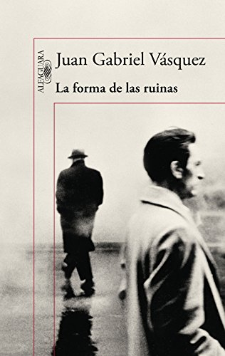 La forma de las ruinas (Spanish Edition)