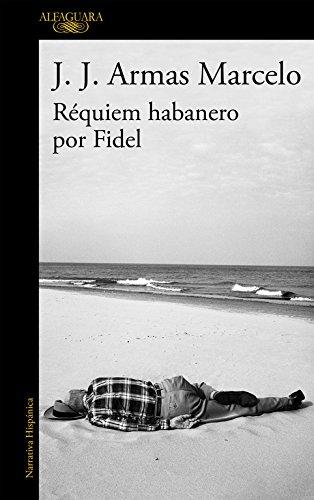 Read Online Requiem habanero por Fidel (Spanish Edition) PDF