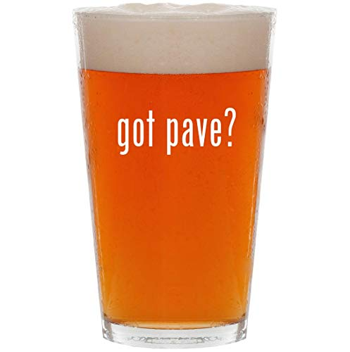 got pave? - 16oz All Purpose Pint Beer Glass