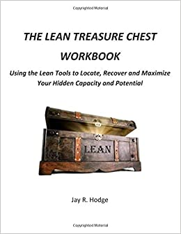 the lean treasure chest using lean to locate recover and maximize your hidden capacity and potential