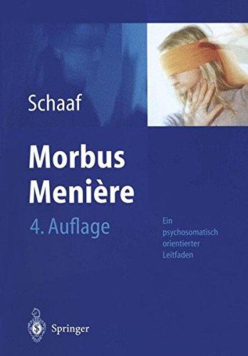 Morbus Menière: Schwindel ― Hörverlust ― Tinnitus. Ein psychosomatisch orientierte Darstellung