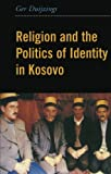 img - for Religion and the Politics of Identity in Kosovo book / textbook / text book