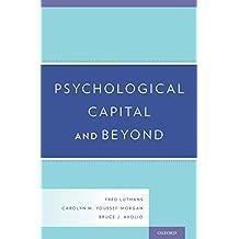Psychological Capital and Beyond (English Edition)