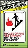 Hy-Ko Sign Brown 5'' X 7'' In Case Of Fire Use Stairway