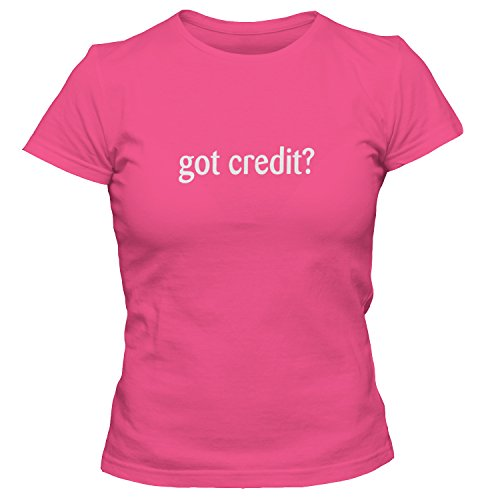 shirtloco Women's Got Credit T-Shirt, Cyber Pink Small (Best Credit Card Apr Rates)