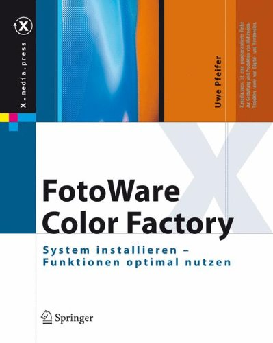 FotoWare Color Factory. System installieren - Funktionen optimal nutzen Gebundenes Buch – 3. August 2007 Uwe Pfeifer Springer 3540374639 COMPUTERS / Computer Graphics