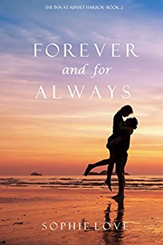Forever and For Always (The Inn at Sunset Harbor-Book 2) by [Love, Sophie]