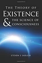 The Theory of Existence & The Science of Consciousness