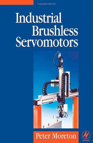 Industrial Brushless Servomotors (Newnes Power Engineering Series)