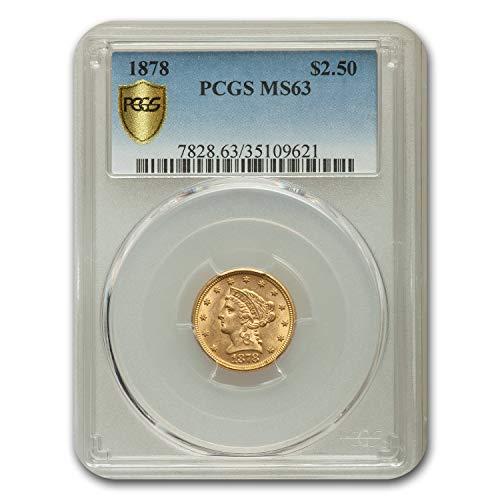 1878 $2.50 Liberty Gold Quarter Eagle MS-63 PCGS $2.50 MS-63 PCGS