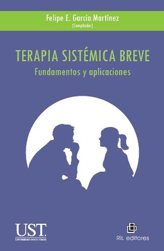 Terapia sistémica breve: fundamentos y aplicaciones (Spanish Edition) by [Martínez, Felipe