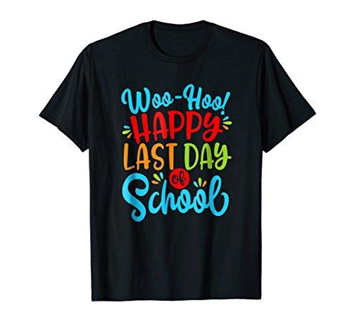 Woo Hoo Happy Last Day of School Shirt   Fun Teacher Student (Happy Last Day Of School T Shirt)