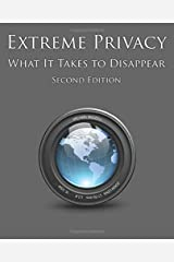Extreme Privacy: What It Takes to Disappear Paperback