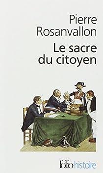 Le sacre du citoyen par Rosanvallon