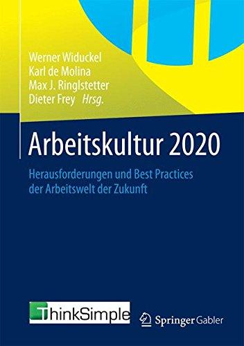 Arbeitskultur 2020: Herausforderungen und Best Practices der Arbeitswelt der Zukunft Gebundenes Buch – 12. Dezember 2014 Werner Widuckel Karl de Molina Max J. Ringlstetter Dieter Frey