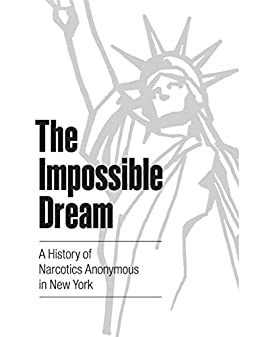 amazon the impossible dream a history of narcotics anonymous Dreams TV Logo the impossible dream a history of narcotics anonymous in new york by of narcotics