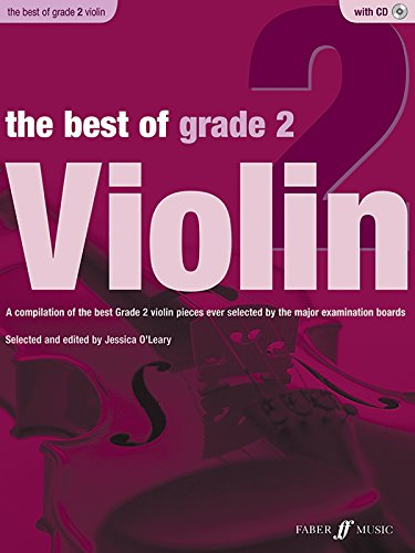 Grade 2 Violin - The Best of Grade 2 Violin: A compilation of the best ever Grade 2 violin pieces ever selected by the major examination boards (Book & CD) (Faber Edition: Best of Grade Series)