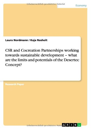 Read Online CSR and Cocreation Partnerships working towards sustainable development - what are the limits and potentials of the Desertec Concept? PDF