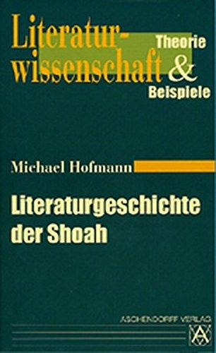 Literaturgeschichte der Shoah Taschenbuch – 1. September 2003 Michael Hofmann Aschendorff 3402041766 Gattungen u. Methoden