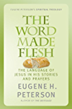 The Word Made Flesh: The language of Jesus in his stories and prayers
