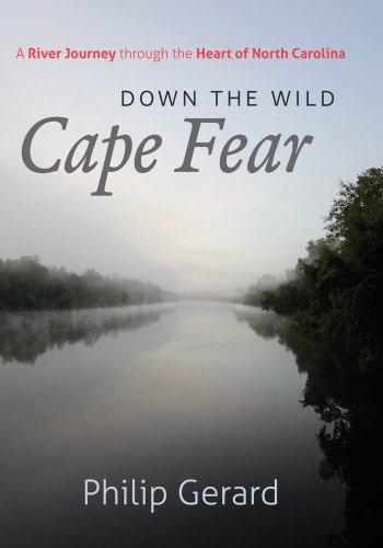 down-the-wild-cape-fear-a-river-journey-through-the-heart-of-north-carolina