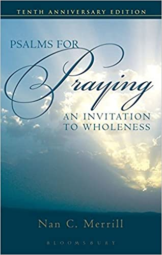 Psalms for Praying: An Invitation to Wholeness: Nan C