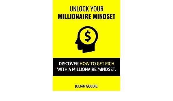 e4f1dfd1e5 Amazon.com  Unlock Your Millionaire Mindset  Discover How To Get ...
