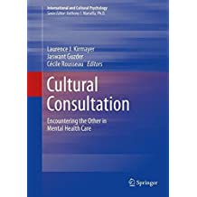 Cultural Consultation: Encountering the Other in Mental Health Care