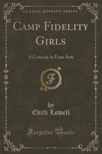 Download Camp Fidelity Girls: A Comedy in Four Acts (Classic Reprint) pdf