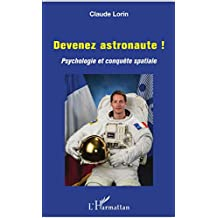 Devenez astronaute ! (French Edition)