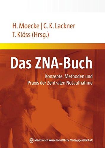 Das ZNA-Buch: Konzepte, Methoden und Praxis der Zentralen Notaufnahme