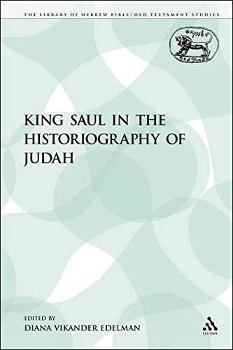King Saul in the Historiography of Judah (The Library of Hebrew Bible/Old Testament Studies)
