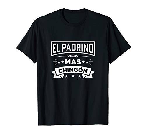 El Padrino Mas Chingon Funny Spanish Fathers Day Gift Shirt (Glory Be To The Father In Spanish)