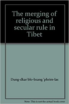 Book The merging of religious and secular rule in Tibet