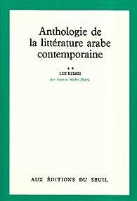 Anthologie de la littérature arabe contemporaine, tome 2 : les essais par M. Abdel