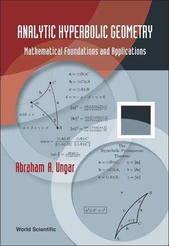 Analytic Hyperbolic Geometry: Mathematical Foundations And Applications pdf