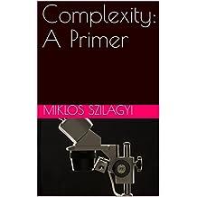 Complexity: A Primer