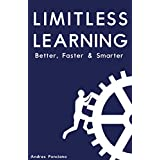 Limitless Learning: New Techniques to Learn Better, Faster & Smarter
