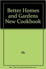 Better Homes And Gardens New Cookbook By Better Homes And