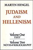 Judaism and Hellenism: Studies in their encounter in Palestine during the Early Hellenistic Period (Vols. 1 & 2)