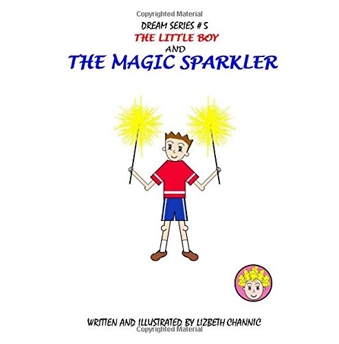 The Little Boy And The Magic Sparkler pdf