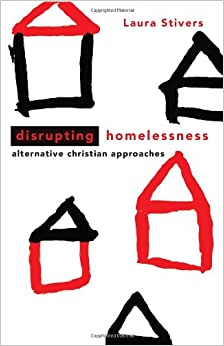 Disrupting Homelessness: Alternative Christian Approaches (Prisms)