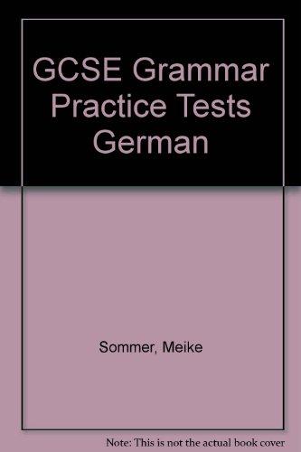 GCSE Grammar Practice Tests German Meike Sommer
