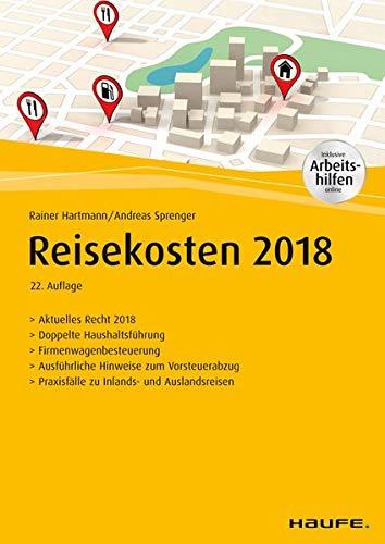 Reisekosten 2018 - inkl. Arbeitshilfen online (Haufe Fachbuch) Taschenbuch – 19. Februar 2018 Rainer Hartmann Andreas Sprenger 3648108697 Betriebswirtschaft