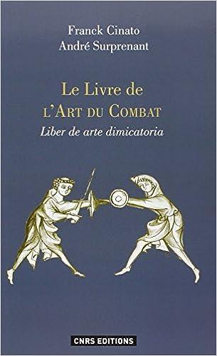 Le Livre De L Art Du Combat Liber De Arte Dimicatoria
